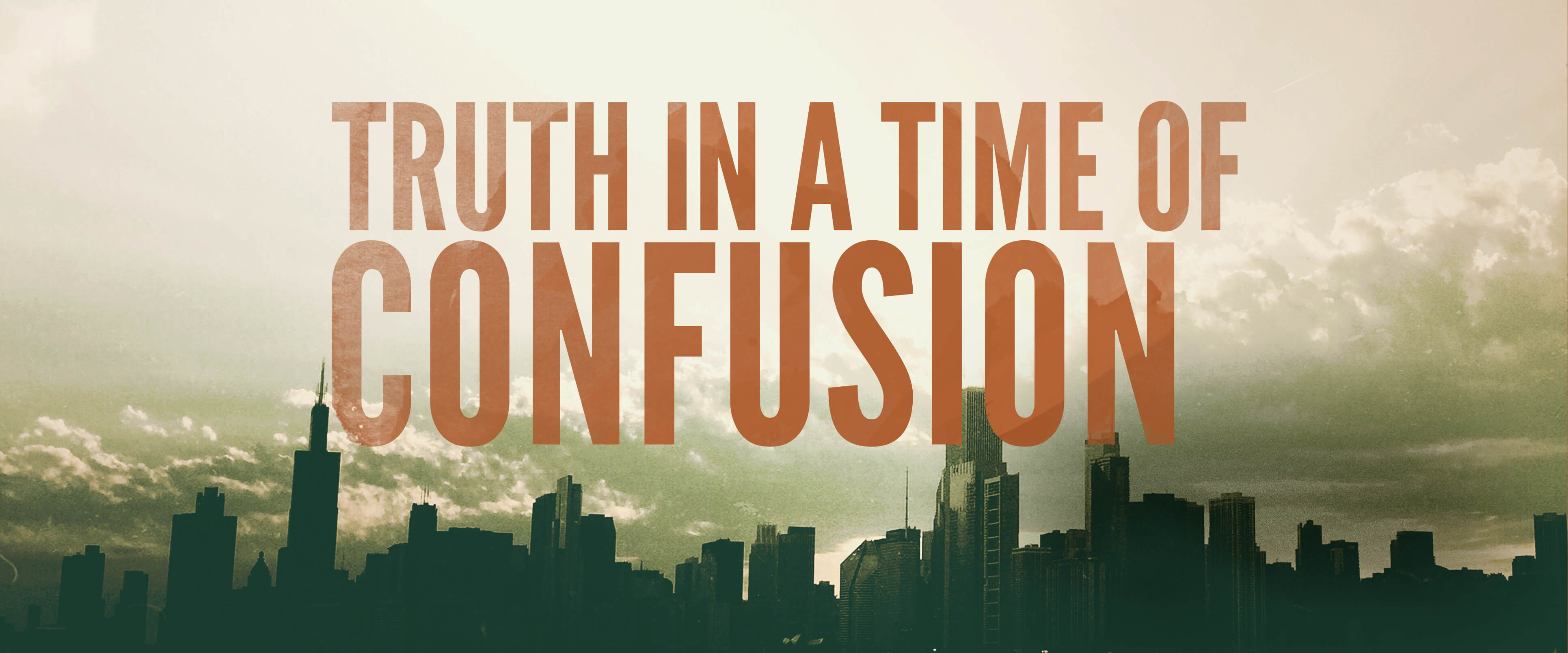 Truth in a time of confusion